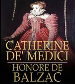 Honoré de Balzac - Catherine de'Medici Quotes