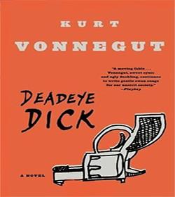 Kurt Vonnegut- Deadeye Dick Quotes