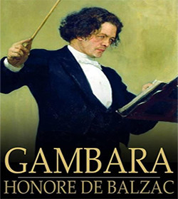 Honoré de Balzac - Gambara Quotes