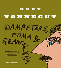 Kurt Vonnegut- Wampeters, Foma and Granfalloons Quotes