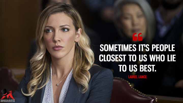 Sometimes it's people closest to us who lie to us best. - Laurel Lance (Arrow Quotes)