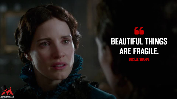 Beautiful things are fragile. - Lucille Sharpe (Crimson Peak Quotes)