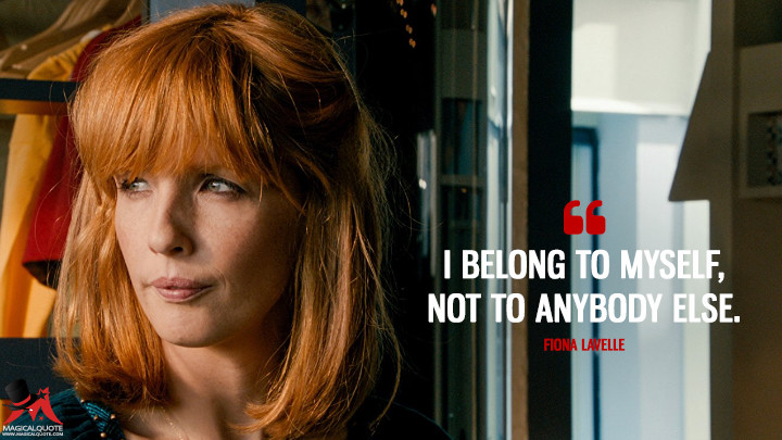 I belong to myself, not to anybody else. - Fiona Lavelle (Calvary Quotes)