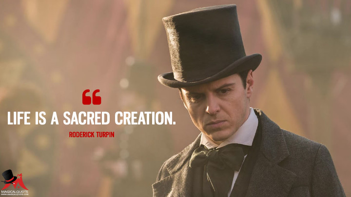 Life is a sacred creation. - Roderick Turpin (Victor Frankenstein Quotes)