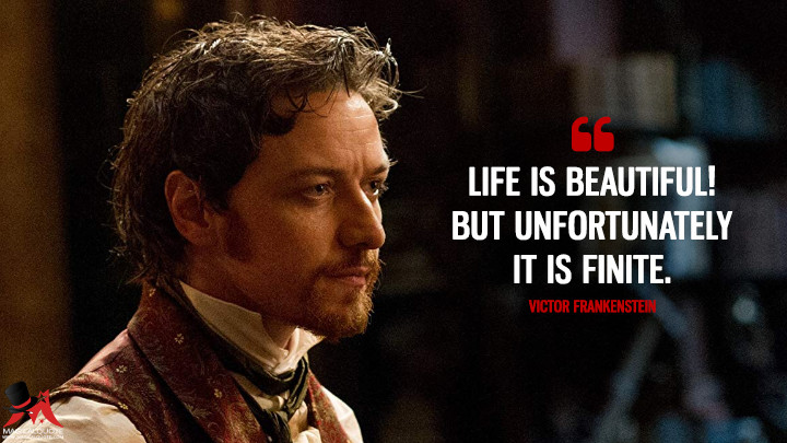 Life is beautiful! But unfortunately it is finite. - Victor Frankenstein (Victor Frankenstein Quotes)