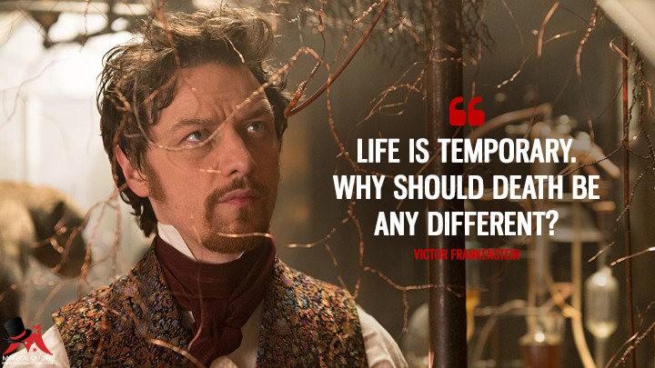 Life is temporary. Why should death be any different? - Victor Frankenstein (Victor Frankenstein Quotes)