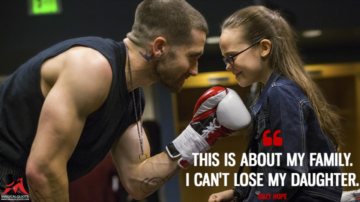 This is about my family. I can't lose my daughter. - Billy Hope (Southpaw Quotes)
