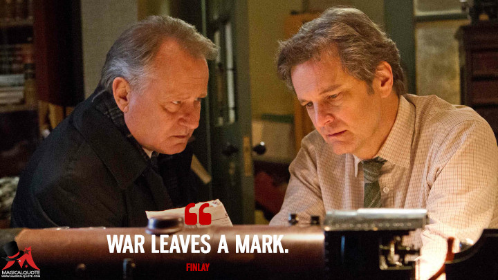 War leaves a mark. - Finlay (The Railway Man Quotes)