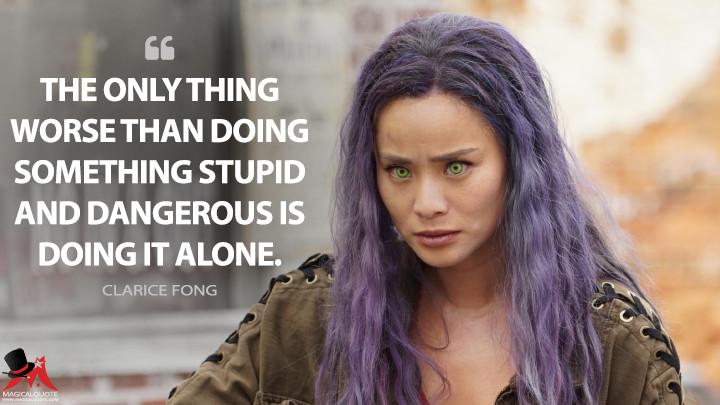 The only thing worse than doing something stupid and dangerous is doing it alone. - Clarice Fong (The Gifted Quotes)