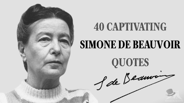 40 Captivating Simone de Beauvoir Quotes