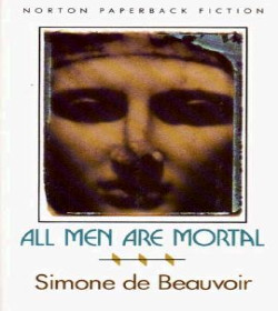 Simone de Beauvoir - All Men Are Mortal Quotes