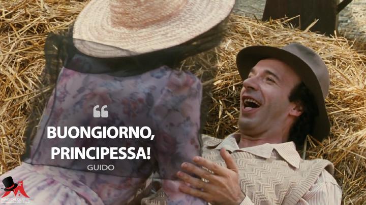 Buongiorno, Principessa! - Guido (Life Is Beautiful Quotes)