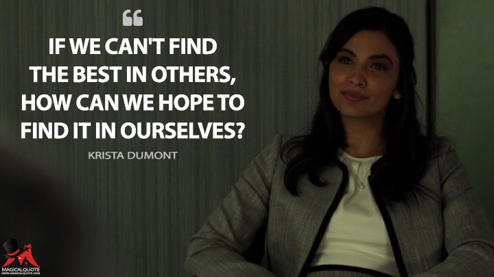 If we can't find the best in others, how can we hope to find it in ourselves? - Krista Dumont (The Punisher Quotes)