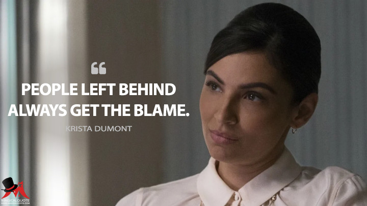 People left behind always get the blame. - Krista Dumont (The Punisher Quotes)