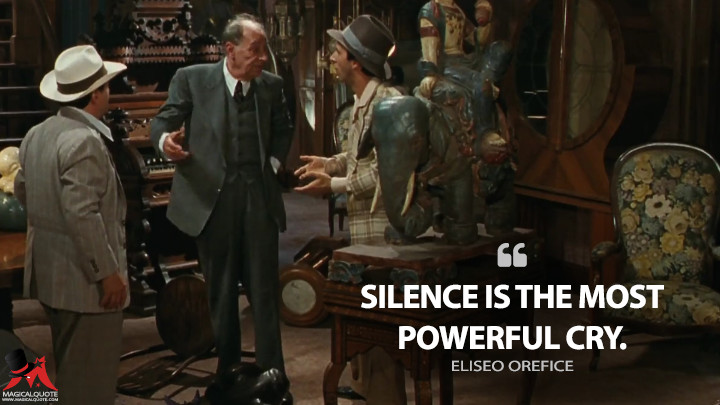 Silence is the most powerful cry. - Eliseo Orefice (Life Is Beautiful Quotes)