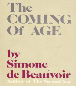 Simone de Beauvoir - The Coming of Age Quotes