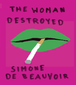 Simone de Beauvoir - The Woman Destroyed Quotes