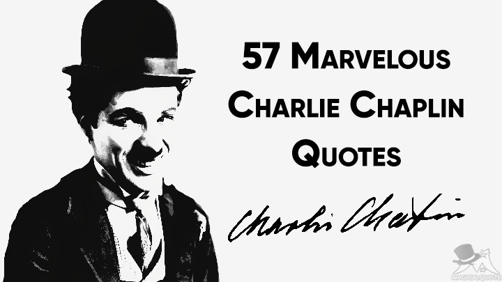 57 Marvelous Charlie Chaplin Quotes