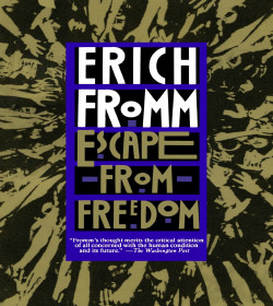 Erich Fromm - Escape from Freedom Quotes