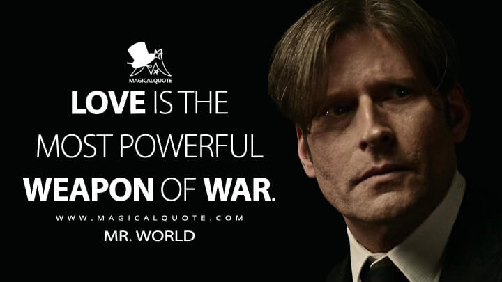 Love is the most powerful weapon of war. - Mr. World (American Gods Quotes)