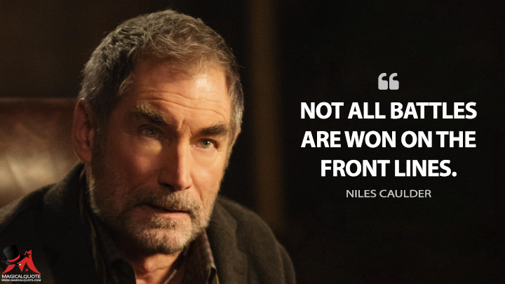 Not all battles are won on the front lines. - Niles Caulder (Doom Patrol Quotes)