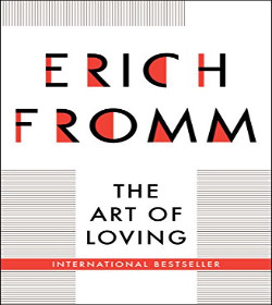 Erich Fromm - The Art of Loving Quotes