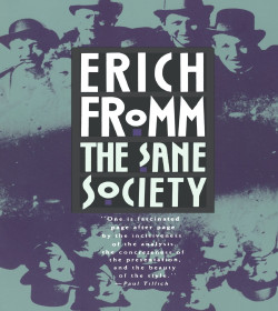 Erich Fromm - The Sane Society Quotes