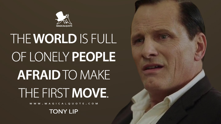 The world is full of lonely people afraid to make the first move. - Tony Lip (Green Book Quotes)