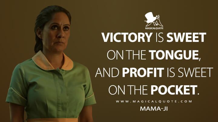 Victory is sweet on the tongue, and profit is sweet on the pocket. - Mama-Ji (American Gods Quotes)