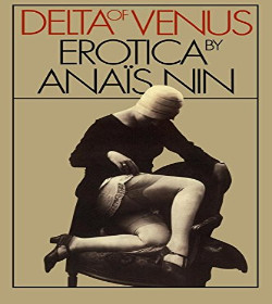 Anaïs Nin - Delta of Venus Quotes