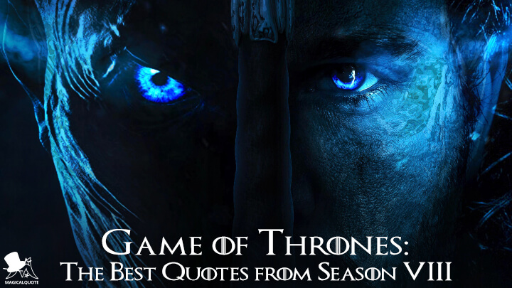 Game of Thrones: The Best Quotes from Season 8