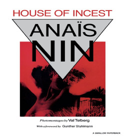 Anaïs Nin - House of Incest Quotes
