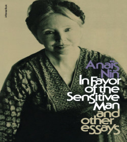 Anaïs Nin - In Favor of the Sensitive Man: And Other Essays Quotes