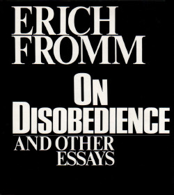 Erich Fromm - On Disobedience and Other Essays Quotes