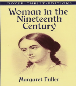 Margaret Fuller - Woman in the Nineteenth Century Quotes