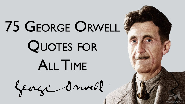 75 George Orwell Quotes for All Time