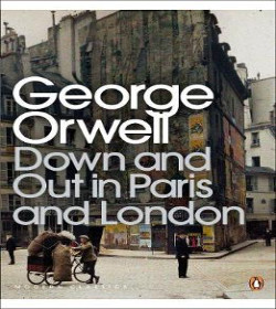 George Orwell - Down and Out in Paris and London Quotes