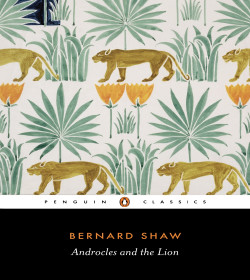 George Bernard Shaw - Androcles and the Lion Quotes