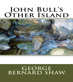 George Bernard Shaw - John Bull's Other Island Quotes