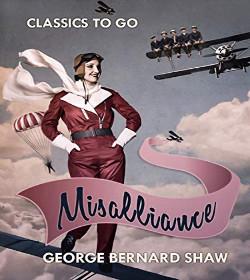 George Bernard Shaw - Misalliance Quotes