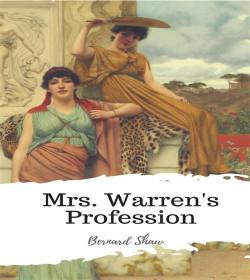 George Bernard Shaw - Mrs. Warren's Profession Quotes