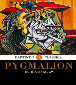 George Bernard Shaw - Pygmalion Quotes