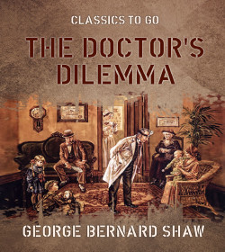 George Bernard Shaw - The Doctor's Dilemma Quotes
