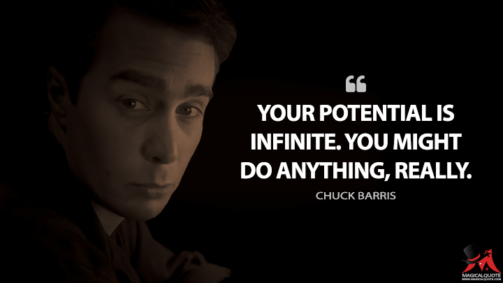 Your potential is infinite. You might do anything, really. - Chuck Barris (Confessions of a Dangerous Mind Quotes)