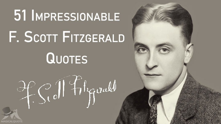 51 Impressionable F. Scott Fitzgerald Quotes