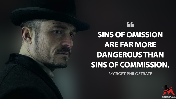 Sins of omission are far more dangerous than sins of commission. - Rycroft Philostrate (Carnival Row Quotes)