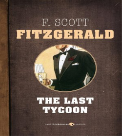 F. Scott Fitzgerald - The Last Tycoon Quotes