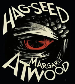 Margaret Atwood - Hag-Seed Quotes