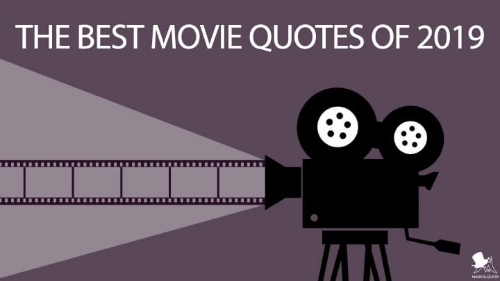 The Best Movie Quotes of 2019