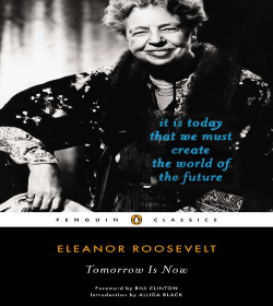 Eleanor Roosevelt - Tomorrow Is Now Quotes